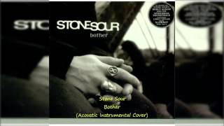 Stone Sour Bother (Acoustic Instrumental Cover)