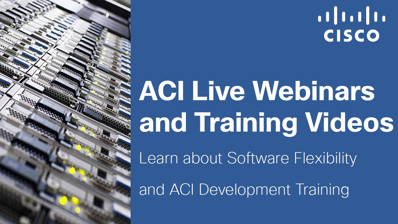 ACI Training Resources - The Cisco Learning Network