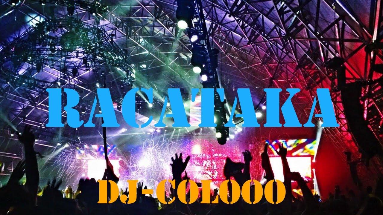 RACATAKA (TIK TOK) - DJ COLOOO