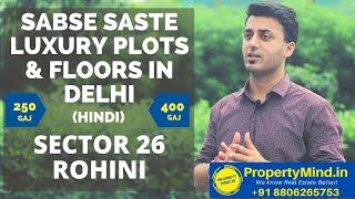 Plots in Delhi - Sector 26 Rohini - Floors in Delhi - Complete Overview