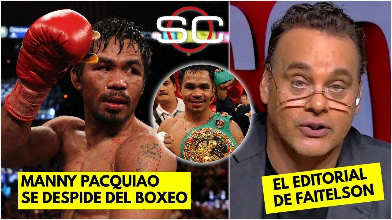 Manny Pacquiao se RETIRÓ. Faitelson y su EMOCIONANTE despedida al campeón filipino