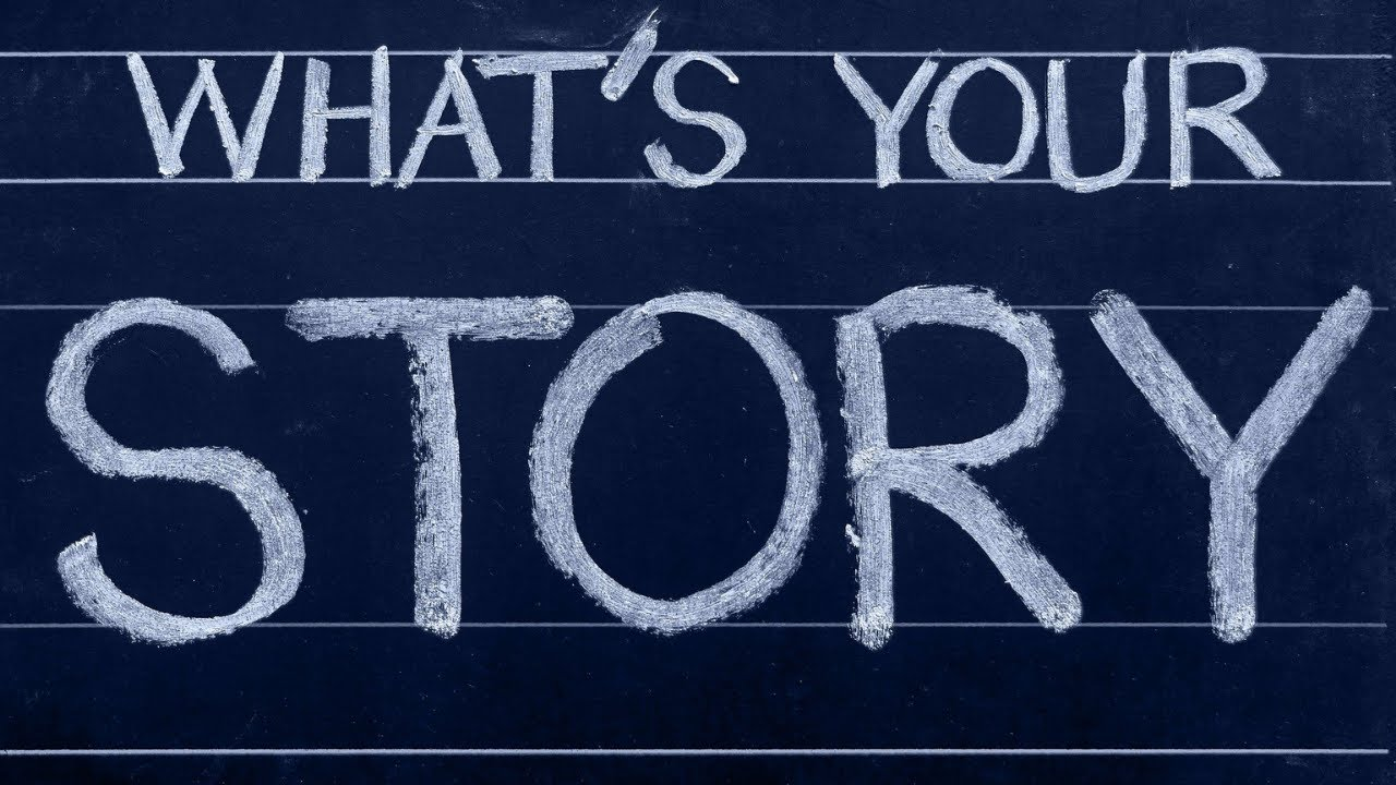 What's Your Story - Who Writes Your Story? Why?