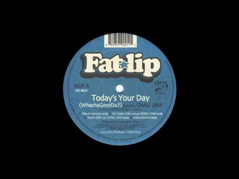 "Fatlip ""Today's Your Day (Whachagonedu)"" feat. Chali 2na"