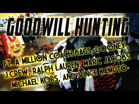 GOODWILL HUNTING FT. COACH, DOONEY, RALPH LAUREN, MARC JACOBS, MK, AND VINCE KAMUTO