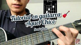 aquel chico santaflow cover y como tocar la canción en guitarra 🎸