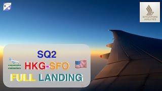 singapore airlines sq2 hkg sfo full long landing to gate