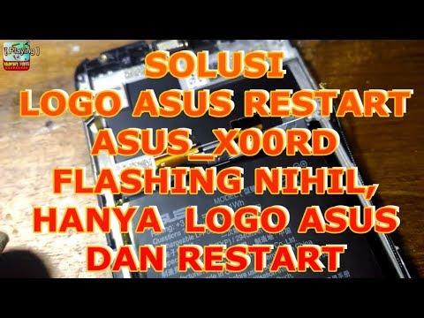 ASUS X00RD GAGAL BOOTING LOGO RESTART SOLUSI