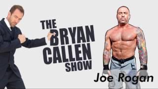 Joe Rogan  on The Bryan Callen Show thumbnail