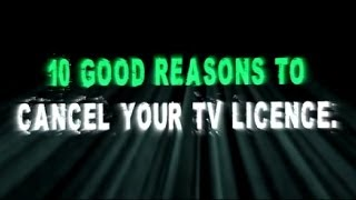 10 Good Reasons to Cancel Your TV Licence