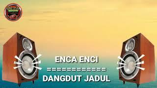 ENCA-ENCI Dangdut Jadul