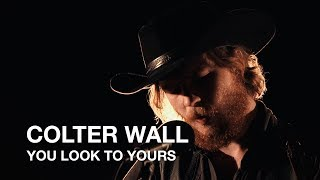 Colter Wall | You Look To Yours | First Play Live
