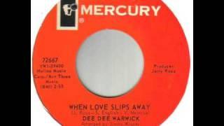 Dee Dee Warwick When Love Slips Away