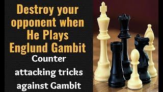 BREAKING THE BAD Chess Tricks!!   Destroy your Opponent when He plays Englund Gambit