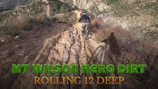 Hero Dirt at Mt Wilson Rolling 12 Deep! Frontside chunk eating up tires / December 9, 2018 part 1