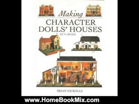 Home Book Review: Making Character Dolls Houses in 1/12 Scale by Brian Nickolls
