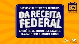 [FOCO NA RECEITA FEDERAL] - SILVIO SANDE ENTREVISTA AUDITORES DA RECEITA FEDERAL