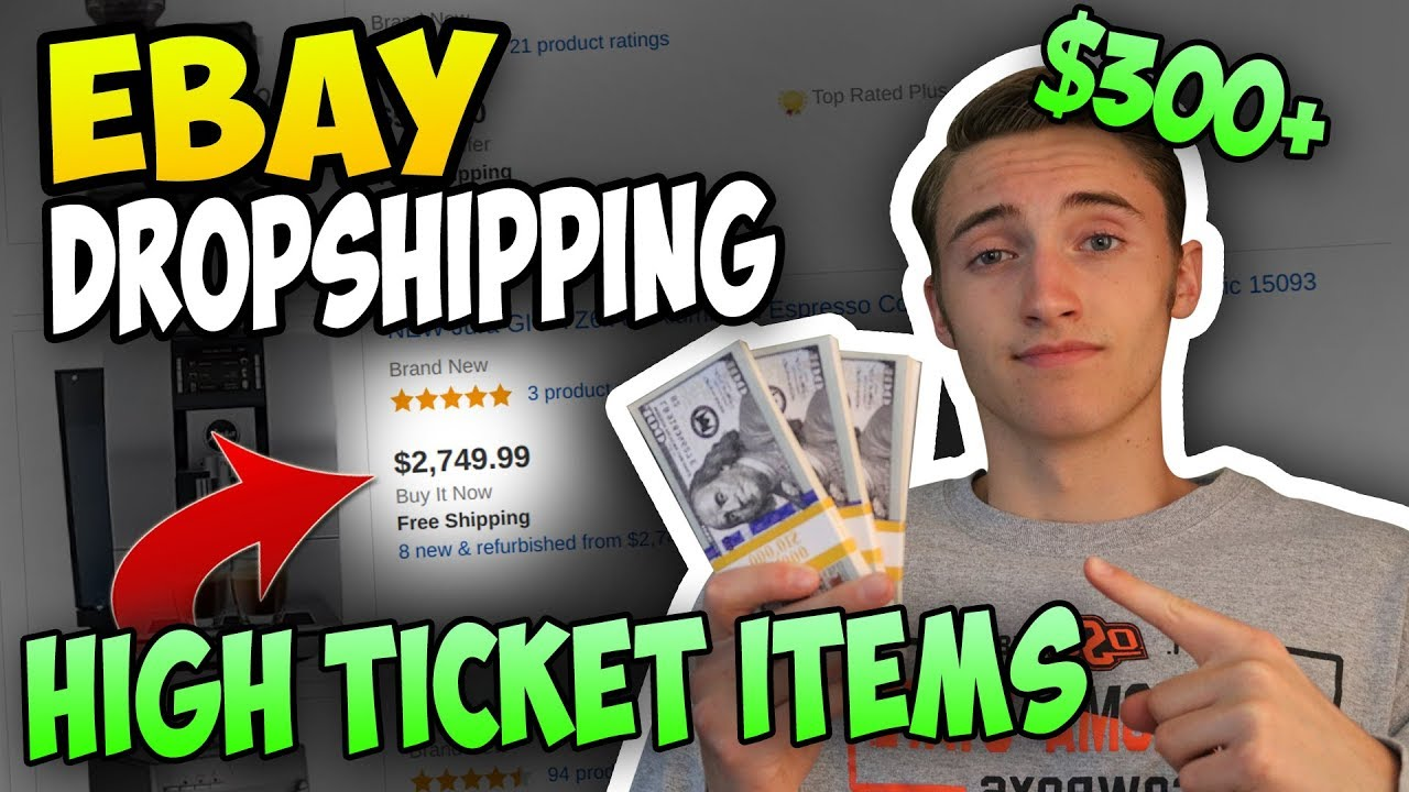 How To Sell High Ticket Items ($300+) With Ebay Dropshipping!