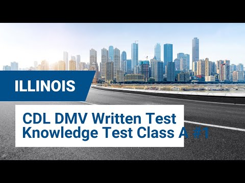 2020 CDL Illinois DMV Written Test - Knowledge Test Class A #1