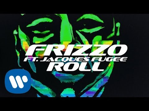Смотреть клип Frizzo - Roll Feat. Jacques Fugee