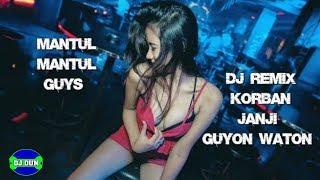 Korban janji Guyon Waton dj remix full bass terbaru