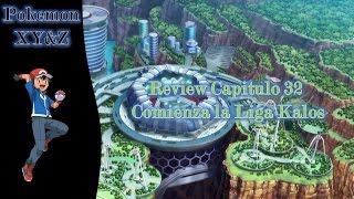 Pokemon XY&Z / Review Capitulo 32 ¡Comienza la Liga Kalos!