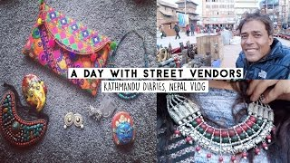 Nepal vlog: Kathmandu Diaries Part 2 I A Day with Street Vendors I Shopping, Chit Chat & More!