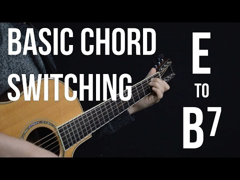 Chord Switching Practice - E to B7 - Guitar Lessons For Beginners