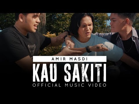kau-sakiti---amir-masdi-(official-music-video)