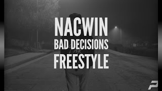 Bad Decisions by Nacwin (Can's Freestyle)