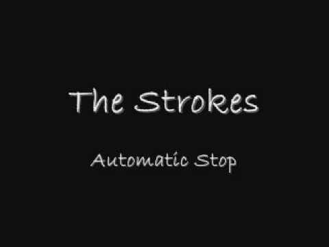 The Strokes - Automatic Stop (lyrics)