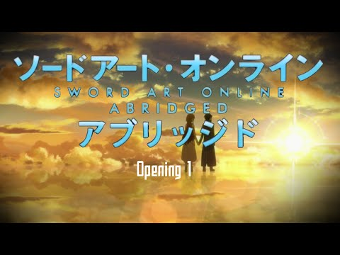 [SWEabridged] Sword Art Online Abridged - Opening 1