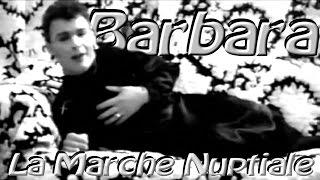 Barbara - la marche nuptiale