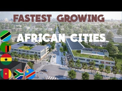 Top 10 Africa's Fastest Growing cities in 2020