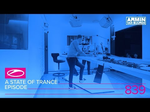 A State Of Trance Episode 839 (#ASOT839)