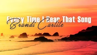 Brandi Carlile - Everytime I Hear That Song  (Lyric Video)