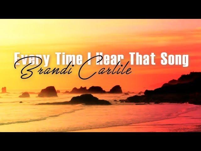 brandi-carlile-everytime-i-hear-that-song-lyric-video-the-spectrum