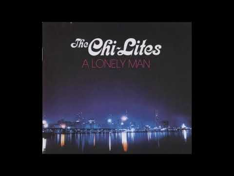 A Lonely Man 1972 - The Chi-Lites