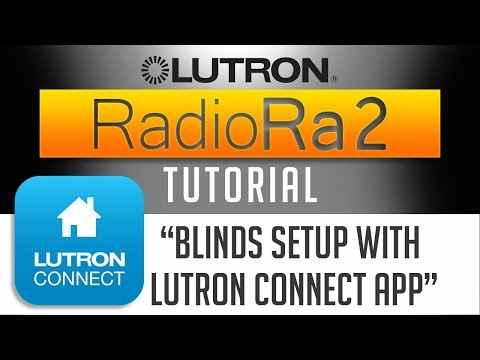Lutron RadioRa2 // How To Setup Lutron CONNECT APP And Lutron CONNECT BRIDGE To Operate Blinds 2018