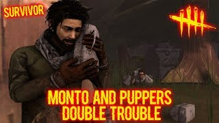 Monto and Puppers, Double Trouble - Survivor - Dead By Daylight