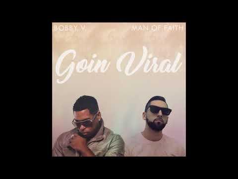 Bobby V. & Man Of FAITH - Goin Viral Remix [New R&B 2019]