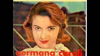 Germana Caroli   Noi  B Pallesi  W Malgoni 1960