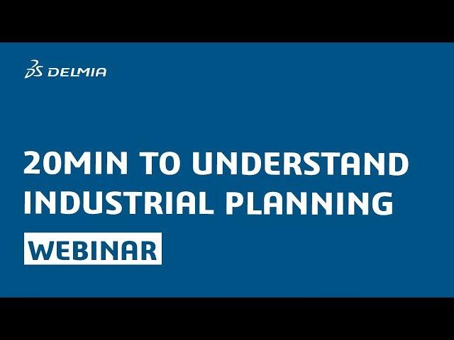 Webinar: 20 minutes to understand industrial planning   DELMIA