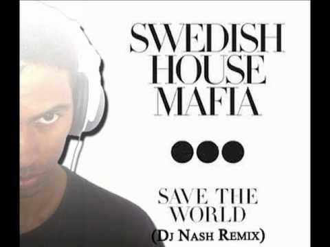Swedish House Mafia - Save the world (Dj Nash Remix) (DOWNLOAD MP3)