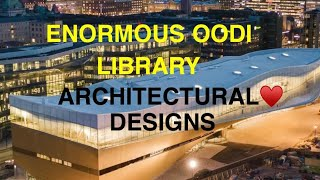 OODI HUGE ARCHITECTURAL PUBLIC LIBRARY|| VISIT  FINLAND