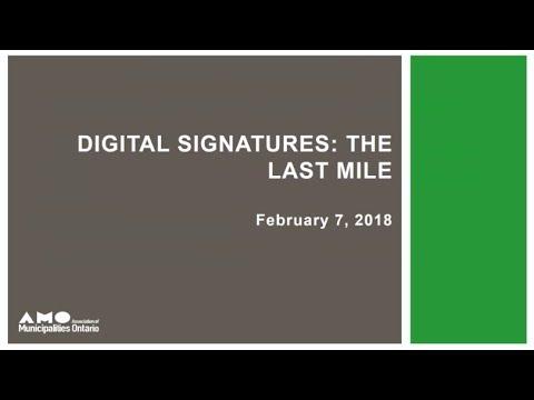 Digital Signatures: The Last Mile Webinar February 7, 2018