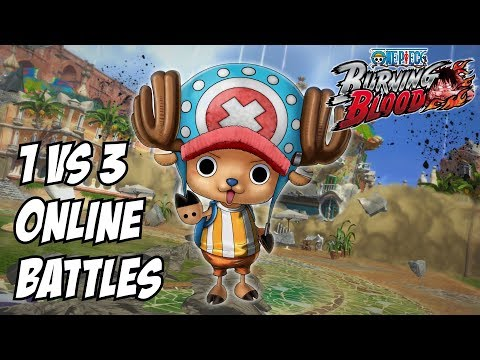 One piece burning blood Chopper 1 vs 3 online matches - Last session incoming?