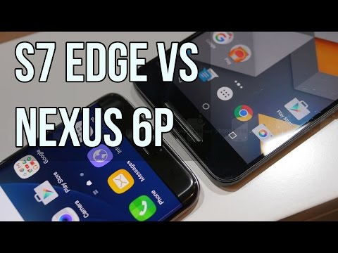 Samsung Galaxy S7 edge vs Google Nexus 6P: first look