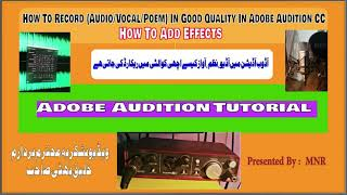 How To Record (Audio/Vocal/Poem) In Best Quality & To Add Best Sound Effects In Adobe Audition?