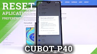 How to Reset App Preferences in CUBOT P40 – Erase all App Customizations