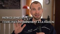 Patrice Lemieux - Covid-19 et entraînement à la maison